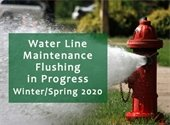 Water Line Maintenance Flushing Schedule 2020