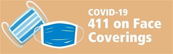 411 on Face Coverings