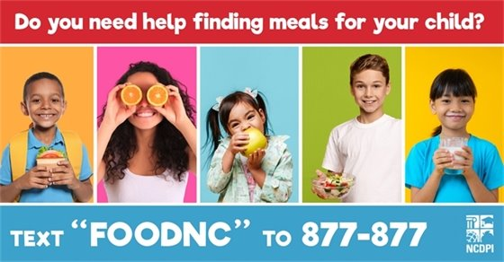 Parents who need food assistance for their children can text FOODNC to 877-877 to locate nearby free meal sites. The texting service is also available in Spanish by texting COMIDA to 877-877.