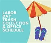 Labor Day  Trash Collection and Office Schedule