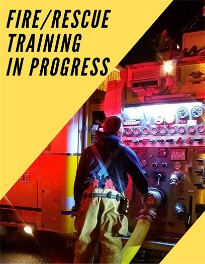 Fire and Rescue Training Taking Place Feb 2020